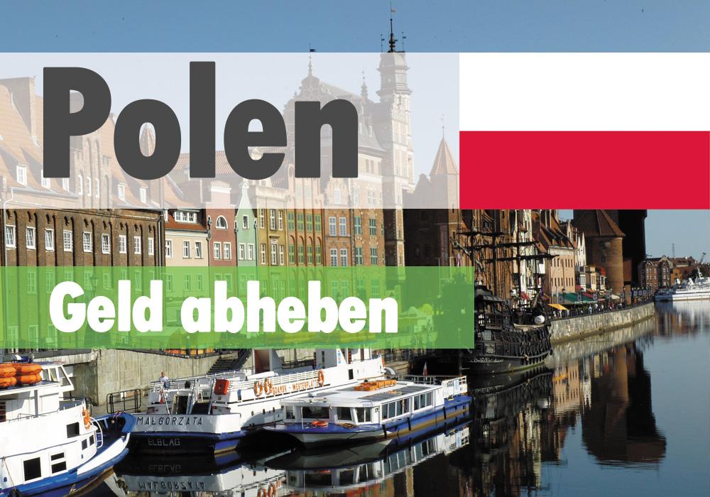 Geld Abheben Und Wechseln In Polen Tipps Und Hinweise